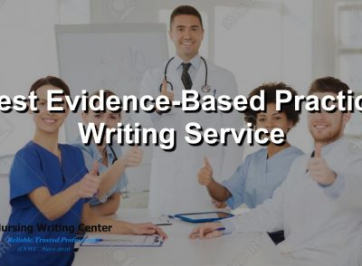 Best Evidence-Based Practice Writing Service