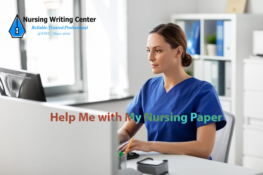 Help Me with My Nursing Paper
